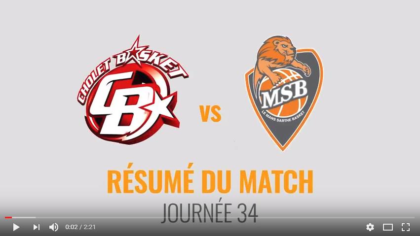 Résumé vidéo - Cholet vs MSB - 34ème journée